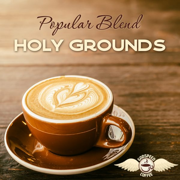 holy grounds coffee blend